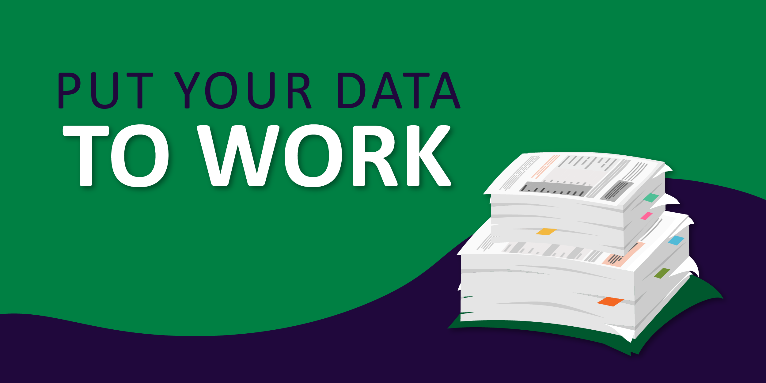 Put Your Data To Work