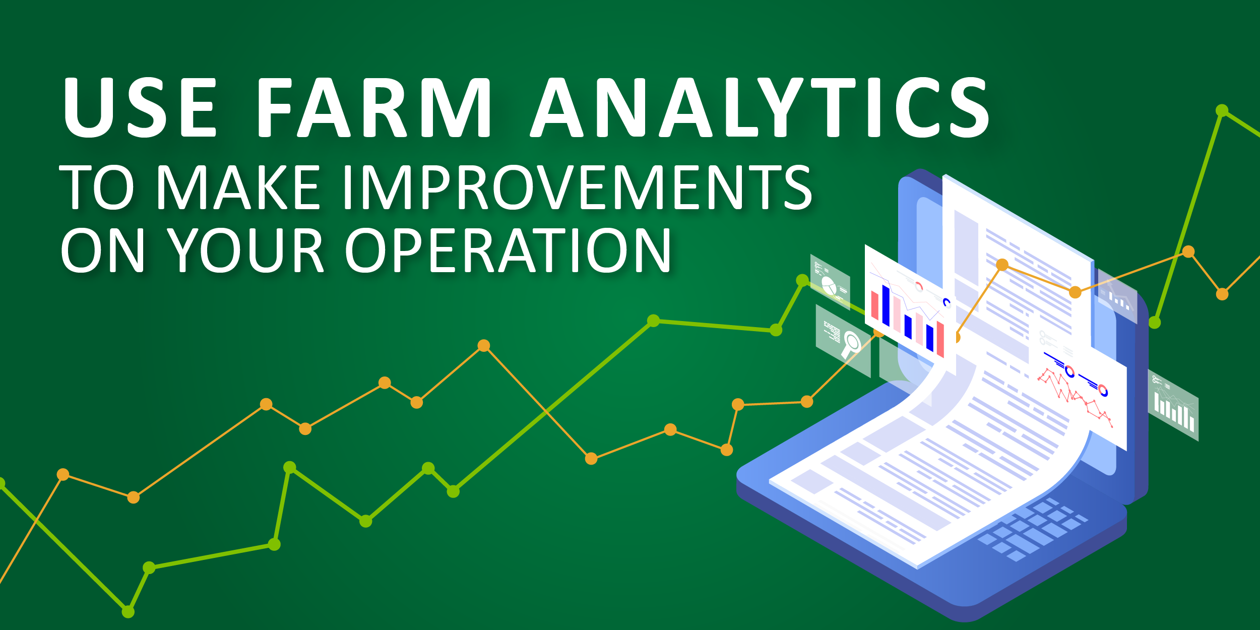 Use farm analytics to make improvements on your operation